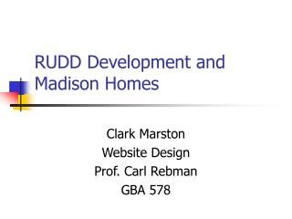 RUDD Development and  Madison Homes