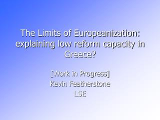 The Limits of Europeanization: explaining low reform capacity in Greece?