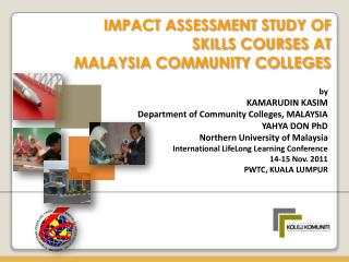 IMPACT ASSESSMENT STUDY OF SKILLS COURSES AT  MALAYSIA COMMUNITY COLLEGES