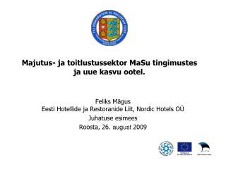 Majutus- ja toitlustussektor MaSu tingimustes ja uue kasvu ootel.