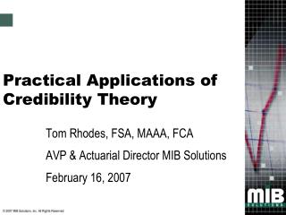 Practical Applications of Credibility Theory