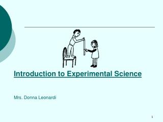 Introduction to Experimental Science Mrs. Donna Leonardi