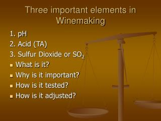 Three important elements in Winemaking