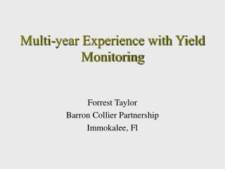 Multi-year Experience with Yield Monitoring