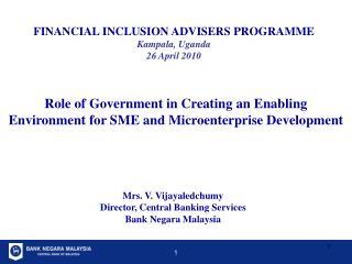 Mrs. V. Vijayaledchumy Director, Central Banking Services Bank Negara Malaysia