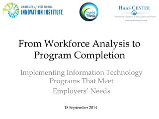 From Workforce Analysis to Program Completion