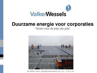 Duurzame energie voor corporaties �Groen voor de prijs van grijs�