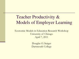 Teacher Productivity &  Models of Employer Learning