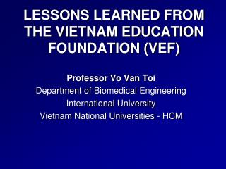 LESSONS LEARNED FROM THE VIETNAM EDUCATION FOUNDATION (VEF)