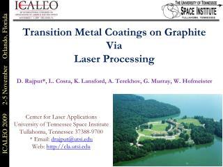 Transition Metal Coatings on Graphite  Via  Laser Processing  D. Rajput, L. Costa, K. Lansford, A. Terekhov, G. Murray,
