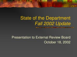 State of the Department Fall 2002 Update
