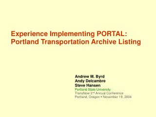Experience Implementing PORTAL: Portland Transportation Archive Listing