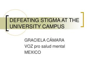 DEFEATING STIGMA AT THE UNIVERSITY CAMPUS