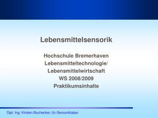 Lebensmittelsensorik Hochschule Bremerhaven  Lebensmitteltechnologie/ Lebensmittelwirtschaft
