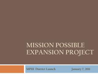 MPIII  District Launch		         January 7, 2011