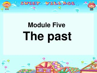 Module Five The past