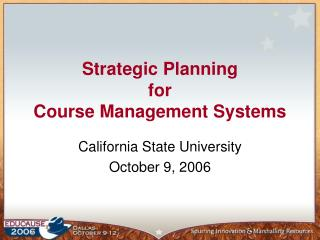 Strategic Planning  for  Course Management Systems