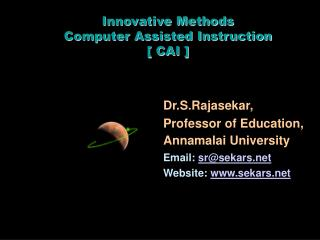 Innovative Methods Computer Assisted Instruction [ CAI ]