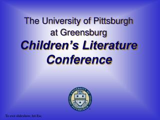 The University of Pittsburgh  at Greensburg Children�s Literature Conference