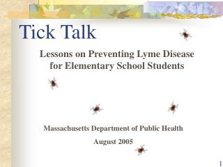 Tick Talk