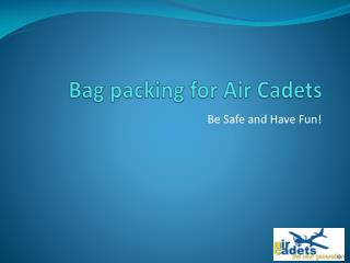 Bag packing for Air Cadets