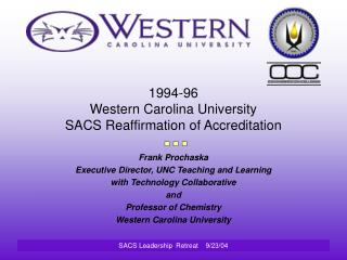 1994-96  Western Carolina University  SACS Reaffirmation of Accreditation