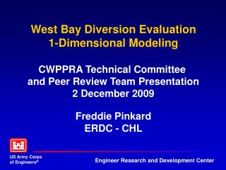 West Bay Diversion Evaluation 1-Dimensional Modeling CWPPRA Technical Committee
