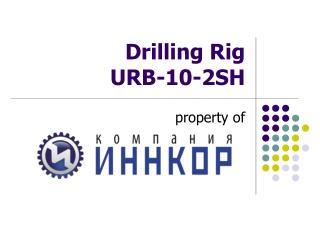 Drilling Rig  URB-10-2SH