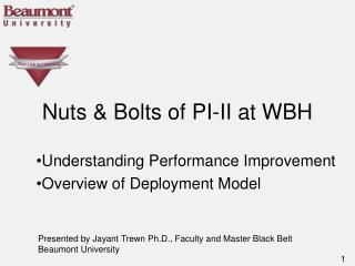 Nuts & Bolts of PI-II at WBH