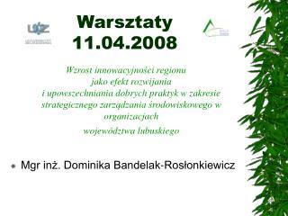 Warsztaty 11.04.2008