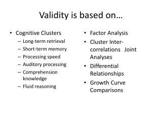 Validity is based on…