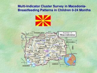 Multi-Indicator Cluster Survey in Macedonia- Breastfeeding Patterns in Children 0-24 Months