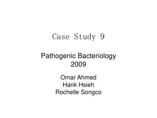 Case Study 9 Pathogenic Bacteriology 2009