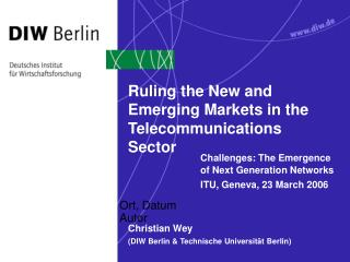 Ruling the  New and Emerging Markets in the Telecommunications Sector