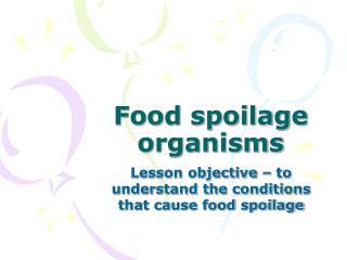 Food spoilage organisms