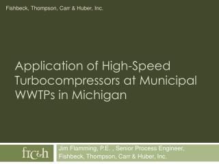 Application of High-Speed Turbocompressors at Municipal WWTPs in Michigan