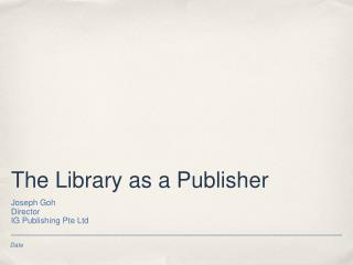 The Library as a Publisher