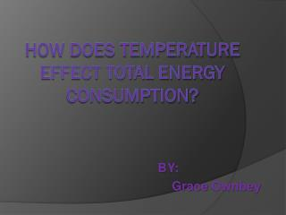 how does temperature effect total energy consumption?
