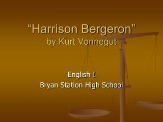 �Harrison Bergeron� by Kurt Vonnegut