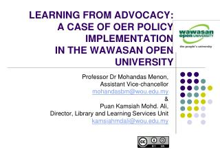 LEARNING FROM ADVOCACY:  A CASE OF OER POLICY IMPLEMENTATION  IN THE WAWASAN OPEN UNIVERSITY