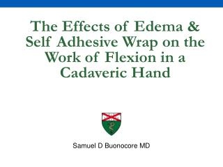 The Effects of Edema & Self Adhesive Wrap on the Work of Flexion in a Cadaveric Hand