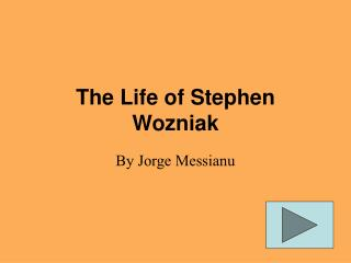 The Life of Stephen Wozniak