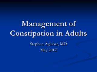 Management of Constipation in Adults