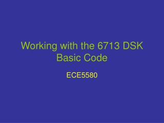 Working with the 6713 DSK Basic Code