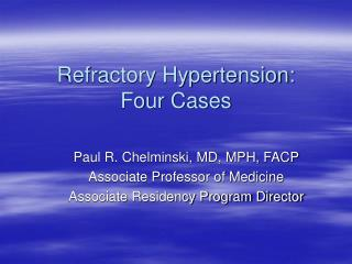 Refractory Hypertension: Four Cases