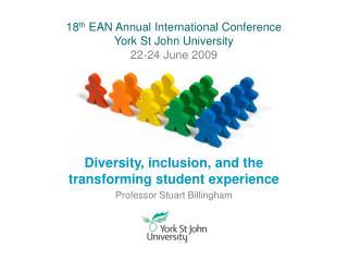 18 th  EAN Annual International Conference York St John University 22-24 June 2009