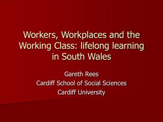 Workers, Workplaces and the Working Class: lifelong learning in South Wales