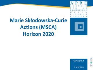 Marie Skłodowska-Curie Actions (MSCA)  Horizon 2020