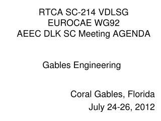 RTCA SC-214 VDLSG  EUROCAE WG92  AEEC DLK SC Meeting AGENDA