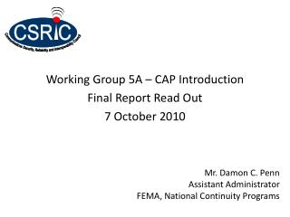 Working Group 5A – CAP Introduction Final Report Read Out 7 October 2010